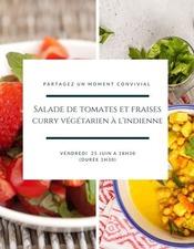 Atelier Culinaire : salade de tomates et fraises et curry de légumes